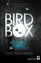 Bird box: N'ouvrez jamais les yeux