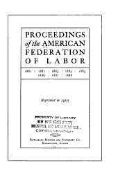 Report of Proceedings of the ... Annual Convention of the American Federation of Labor: 1881-1888