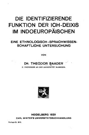 Die identifizierende funktion der ich deixis im indoeurop  ischen  eine ethnologisch sprachwissenschaftliche untersuchung PDF