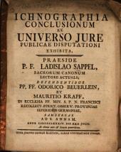 Ichnographia conclusionum ex universo jure