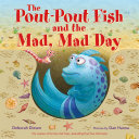 The Pout Pout Fish and the Mad  Mad Day PDF