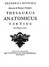 Frederici Ruyschii ... Thesaurus anatomicus tertius cum figuris aeneis
