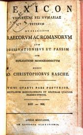 Lexicon universae rei numariae veterum et praecipue Graecorum ac Romanorum cum observationibus antiquariis geographicis chronologicis historicis criticis et passim cum explicatione monogrammatum: Volume 4, Part 2