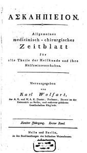 Asklepieion: allgemeines medicinisch-chirurgisches Zeitblatt f. alle Theile der Heilkunde u. ihre Hülfswissenschaften, Bände 1-2