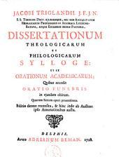 Dissertationum theologicarum et philologicarum sylloge: ut et orationum academicarum; quibus accedit oratio funebris in ejusdem obitum; quarum seriem operi praemisimus