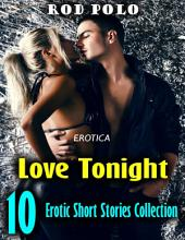 Erotica: Love Tonight, 10 Erotic Short Stories Collection