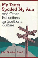 My Tears Spoiled My Aim, and Other Reflections on Southern Culture