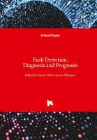 Fault Detection  Diagnosis and Prognosis PDF