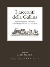 I racconti della Gallina: Storie di viaggio in Val d'Orcia presso l'XI posta della via Francigena