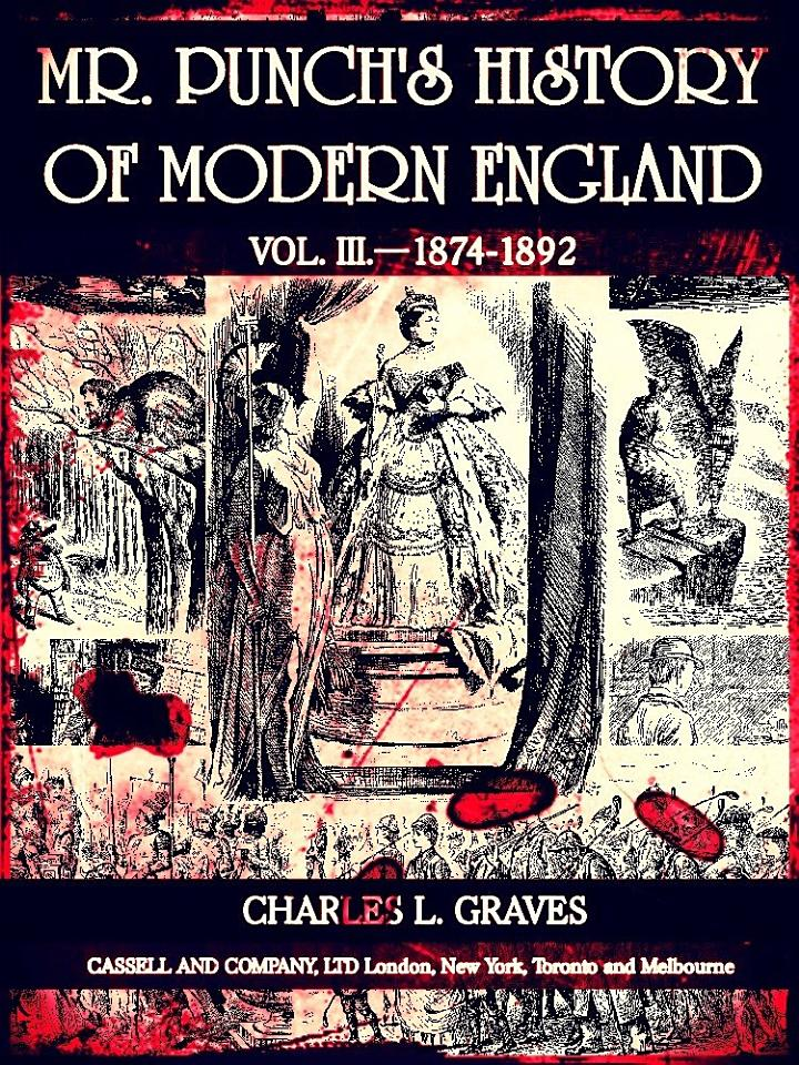 Mr. Punch's History of Modern England Vol. III—1874-1892 (of 4 ) (Illustrations)