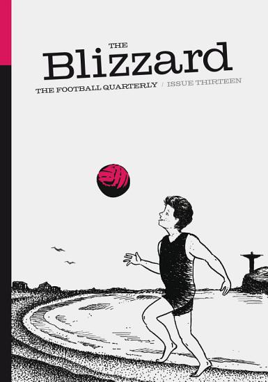 The Blizzard   The Football Quarterly  Issue Thirteen PDF
