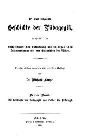 Geschichte der Pädagogik dargestellt in weltgeschichtlichen Entwicklung und im organischen Zusammenhang mit dem Kulturleben der völker: Band 3