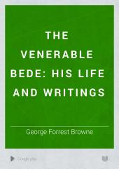 The Venerable Bede: His Life and Writings