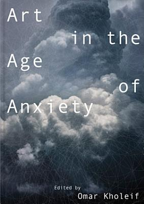 Art in the Age of Anxiety PDF