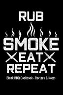 Blank BBQ Cookbook Recipes   Notes   Rub Smoke Eat Repeat