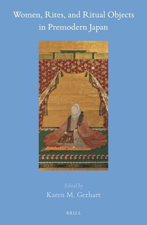 Women  Rites  and Ritual Objects in Premodern Japan PDF