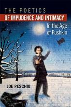 The Poetics of Impudence and Intimacy in the Age of Pushkin PDF