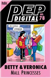 Pep Digital Vol. 078: Betty & Veronica: Mall Princesses