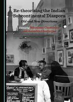 Re-theorising the Indian Subcontinental Diaspora