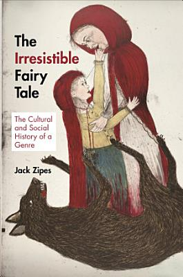 The Irresistible Fairy Tale PDF