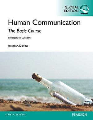 Human Communication  The Basic Course  Global Edition PDF