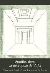 Fouilles dans la nécropole de Vulci: exécutées et publiées aux frais de S. E. le prince Torlonia