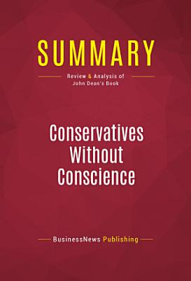 Summary  Conservatives Without Conscience PDF