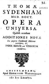 Opera universa, quibus accedunt additiones novae