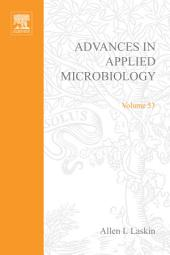 Advances in Applied Microbiology: Volume 53