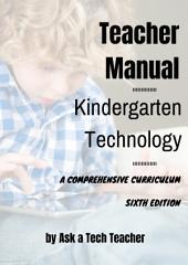 Kindergarten Technology Curriculum: 32-lesson Comprehensive Curriculum