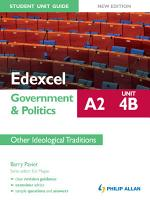 Edexcel A2 Government   Politics Student Unit Guide New Edition  Unit 4B Other Ideological Traditions PDF