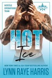 Hot Ice (A Hostile Operations Team Novel - Book 7)
