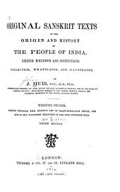 Original Sanskrit Texts on the Origin and History of the People of India: Their Religion and Institutions, Volume 2