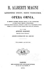 B. Alberti Magni Ratisbonensis episcopi, ordinis Prædicatorum, Opera omnia: ex editione lugdunensi religiose castigata, Volume 5