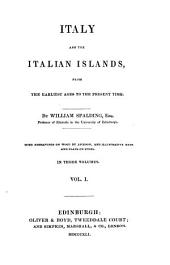 Italy and the Italian Islands: From the Earliest Ages to the Present Time : in Three Volumes, Volume 1
