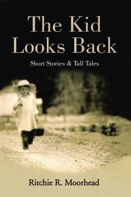 The Kid Looks Back Short Stories   Tall Tales PDF
