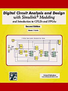 Digital Circuit Analysis and Design with Simulink Modeling and Introduction to CPLDs and FPGAs PDF