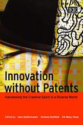 Innovation Without Patents: Harnessing the Creative Spirit in a Diverse World