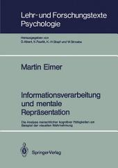 Informationsverarbeitung und mentale Repräsentation: Die Analyse menschlicher kognitiver Fähigkeiten am Beispiel der visuellen Wahrnehmung