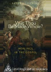 Wilt Thou Be Made Whole  Book PDF