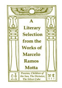 A Literary Selection from the Works of Marcelo Ramos Motta