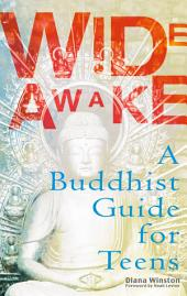 Wide Awake: Buddhism for the New Generation