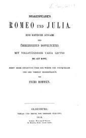 Shakespeare's Romeo und Julie. Eine kritische Ausgabe des überlieferten Doppeltextes mit vollständiger varia lectio bis auf Rowe. Nebst einer Einleitung über den Werth der Textquellen und den Versbau Shakespeare's. Von T. Mommsen