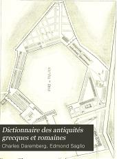 Dictionnaire des antiquités grecques et romaines: d'après les textes et les monuments, Volume3,Partie1