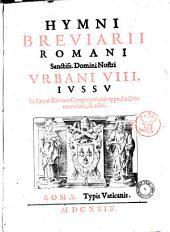 Hymni breviarii Romani sanctiss. domini nostri Vrbani 8. iussu et Sacræ Rituum Congregationis approbatione emendati, et editi