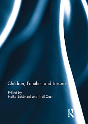 Children  Families and Leisure