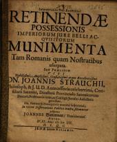 Retinendae Possessionis Imperiorum Iure Belli Acquisitorum Munimenta Tam Romanis quam Nostratibus usurpata. Sub Praesidio ... Dn. Joannis Strauchii ... proponit Joannes Biedermann, Vratilaviens. Autor ...