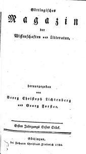 Göttingisches Magazin der Wissenschaften und Litteratur: Ersten Jahrgangs Erstes Stück, Band 1