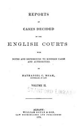 Reports of Cases Decided by the English Courts: With Notes and References to Kindred Cases and Authorities, Volume 2