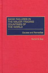 Bank Failures in the Major Trading Countries of the World: Causes and Remedies